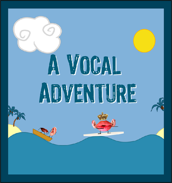 A Vocal Adventure